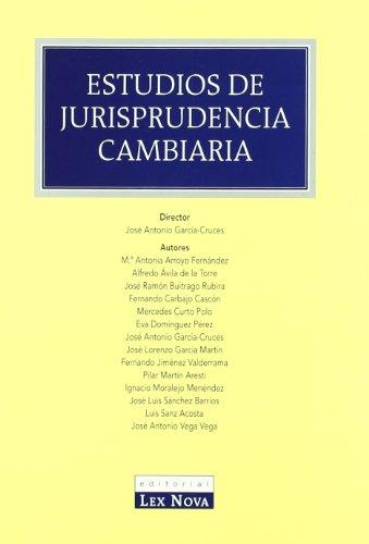 Estudios de jurisprudencia cambiaria (Monografía) por M.ª Antonia Arroyo Fernández