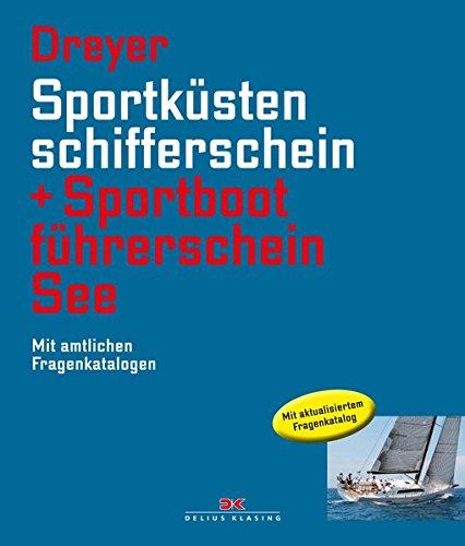 Sportküstenschifferschein & Sportbootführerschein See: Mit amtlichen Fragenkatalogen / Mit SSS Prüfungsstoff