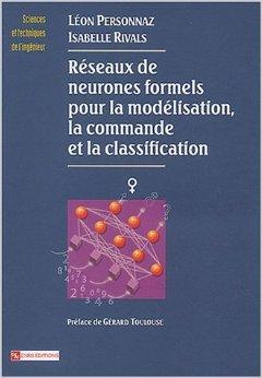 Réseaux de neurones formels pour la modélisation, la classification et la commande de Léon Personnaz,Isabelle Rivals ( 25 septembre 2003 )