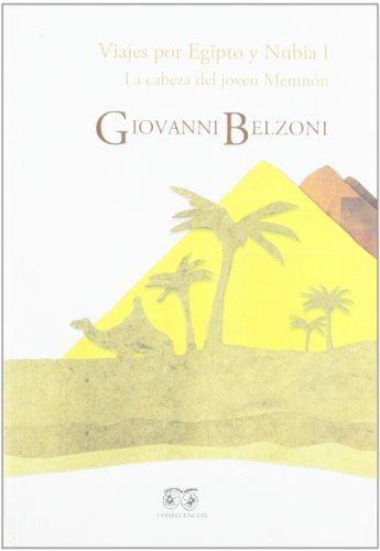 Viajes Por Egipto Y Nubia I (Entre Piedras) por Giovanni Belzoni