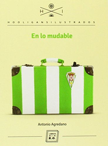 En lo mudable (Hooligans Ilustrados) por Antonio Agredano