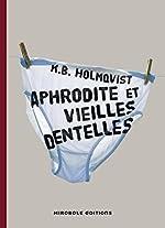Aphrodite et vieilles dentelles de Karin Brunk Holmqvist