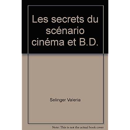 Les secrets du scénario cinéma et B.D.
