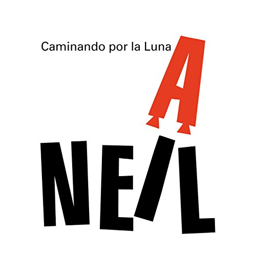 Neil A.: Caminando Por La Luna / Walking on the Moon