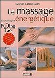Le Massage énergétique : Fu jung tao