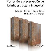 Corrosión y preservación de la infraestructura industrial
