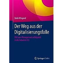 Der Weg aus der Digitalisierungsfalle: Mit Lean Management erfolgreich in die Industrie 4.0