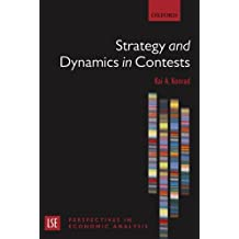 Strategy And Dynamics In Contests (Lse Perspectives In Economic Analysis) (London School of Economics Perspectives in Economic Analysis)