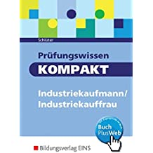 Prüfungswissen kompakt - Industriekaufmann/-frau