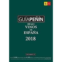 Guía Peñín De Los Vinos De España 2018 (Guia Penin De Los Vinos De Espana)