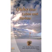 Osho über Leben und Sterben