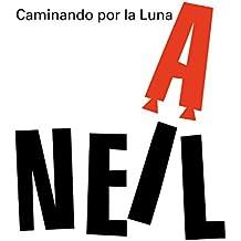 Caminando por la Luna. Neil Armstrong (Los más grandes)