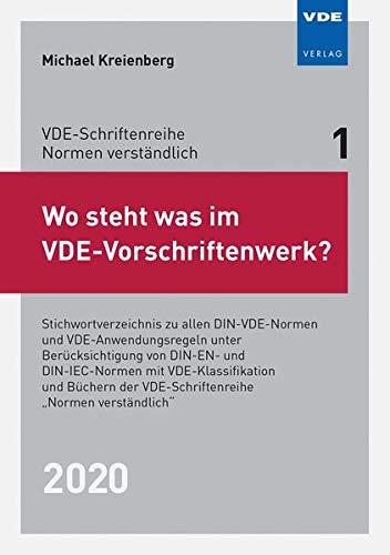 """Wo steht was im VDE-Vorschriftenwerk? 2020: Stichwortverzeichnis zu allen DIN-VDE-Normen und VDE-Anwendungsregeln, unter Berücksichtigung von DIN-EN- ... der VDE-Schriftenreihe """"Normen verständlich"""""""