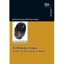 Verbotene Utopie: Die SED, die DEFA und das 11. Plenum