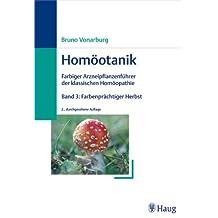 """""""Homöotanik. Geburtstags-Sonderausgabe zum 250. Geburtstag von Samuel Hahnemann (10.04.1755 - 10.04.2005), 4 Bde im Schmuckschuber (1: Zauberhafter ... Homöotanik, Band 3: Farbenprächtiger Herbst"""