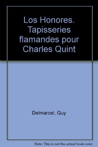 Los Honores. Tapisseries flamandes pour Charles Quint