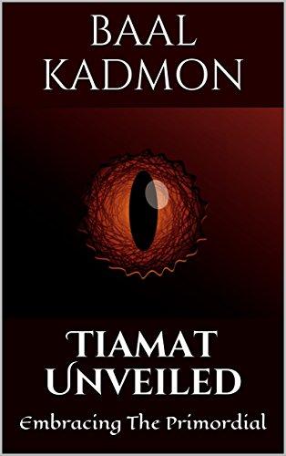 Tiamat Unveiled: Embracing The Primordial (Mesopotamian Magick Book 3) (English Edition) por Baal Kadmon