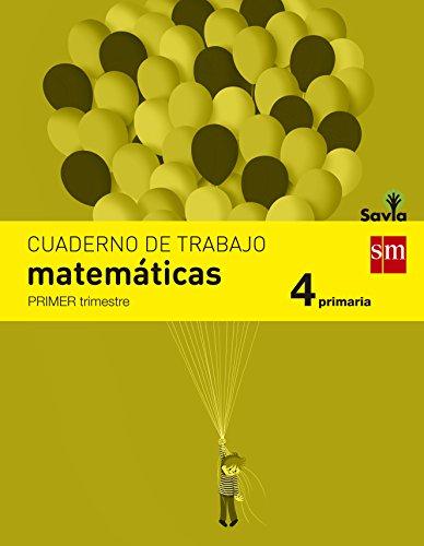 Cuaderno de matemáticas 4 Primaria, 1 Trimestre Savia