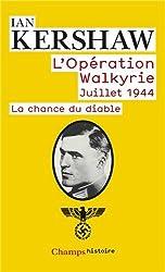 L'opération Walkyrie Juillet 1944 : La chance du diable