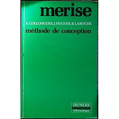 MERISE : Ou l'informatique avec méthode (Encyclopédie des sciences et des techniques industrielles)