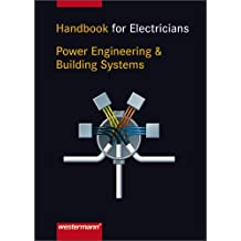 Handbook for Electricians Power Engineering & Building Systems: 1. Auflage, 2005
