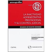 La inactividad administrativa prestacional y su control judicial (Papel + e-book) (Monografía)