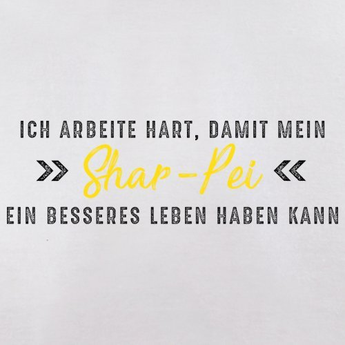 Ich arbeite hart, damit mein Shar-Pei ein besseres Leben haben kann - Herren T-Shirt - 12 Farben Weiß
