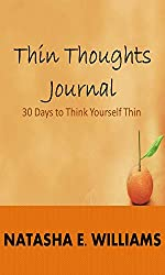 Thin Thoughts Journal: 30 Days to Think Yourself Thin (English Edition)