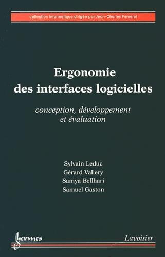 Ergonomie des interfaces logicielles : Conception, développement et évaluation PDF Books
