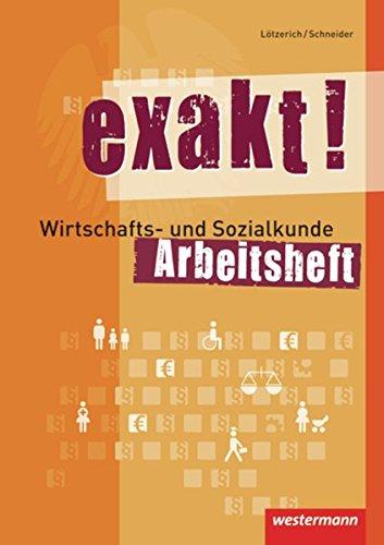 exakt! Wirtschafts- und Sozialkunde: Arbeitsheft, 2. Auflage, 2015
