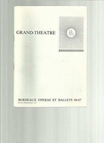 Programme Grand-Theatre Bordeaux: Lucia Di Lammermoor, Die Walkure (La Walkyrie), Lakme, Le Nozze Di Figaro (Les Noces De Figaro), La Pietra Del Paragone ( La Pierre De Touche), Cendrillon ...