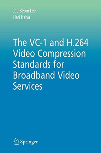 The VC-1 and H.264 Video Compression Standards for Broadband Video Services (Multimedia Systems and Applications, Band 32) Hardware H. 264-system