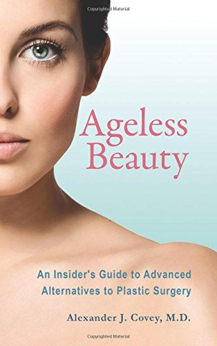 Ageless Beauty: An Insider's Guide to Advanced Alternatives to Plastic Surgery