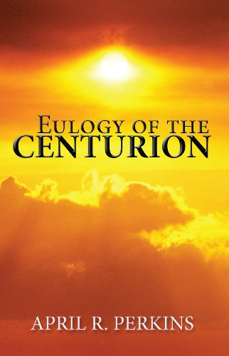 Eulogy of the Centurion Cover Image