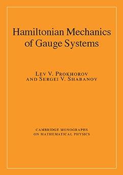 Hamiltonian Mechanics of Gauge Systems par [Prokhorov, Lev V., Shabanov, Sergei V.]