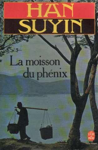 La moisson du phenix : la chine, autobiographie, histoire