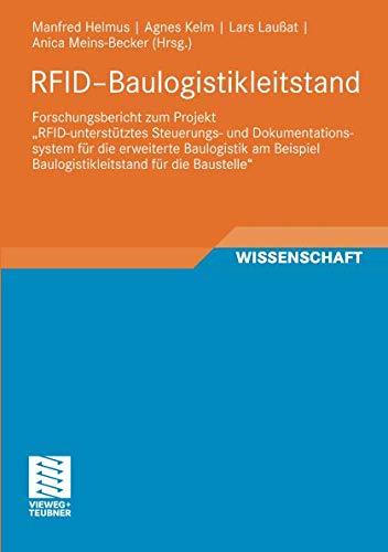 """RFID-Baulogistikleitstand: Forschungsbericht zum Projekt """"RFID-unterstütztes Steuerungs- und Dokumentationssystem für die erweiterte Baulogistik am ... für die Baustelle"""" (RFID im Bauwesen)"""