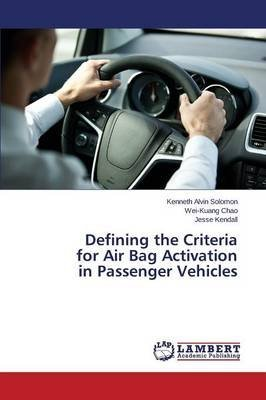[(Defining the Criteria for Air Bag Activation in Passenger Vehicles)] [By (author) Solomon Kenneth Alvin ] published on (April, 2015)