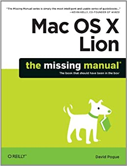 Mac OS X Lion: The Missing Manual by [Pogue, David]