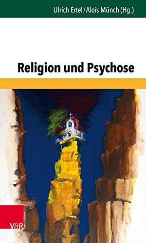 Religion und Psychose (Forum der Psychoanalytischen Psychosentherapie)