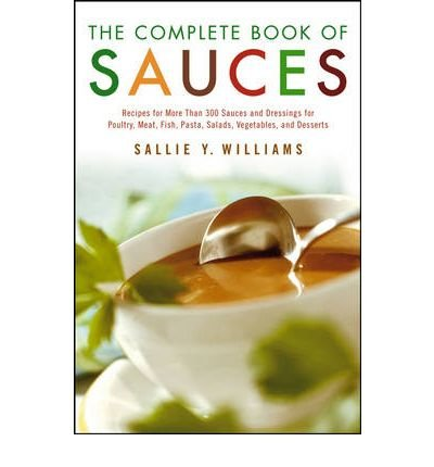 [COMPLETE BOOK OF SAUCES] by (Author)Williams, Sallie Y. on Jun-12-95 par Sallie Y. Williams