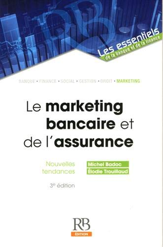 Le marketing bancaire et de l'assurance: Nouvelles tendances.