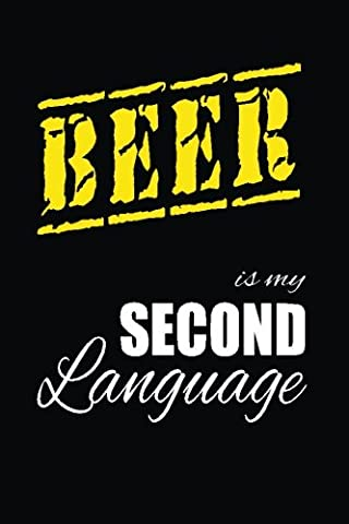 Beer Is My 2nd Language: Writing Journal Lined, Diary, Notebook for Men & Women