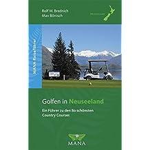 Golfen in Neuseeland: Ein Führer zu den schönsten Country-Courses