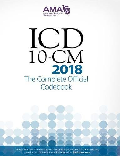 ICD-10-CM 2018 The Complete Official Codebook (Icd-10-Cm the Complete Official Codebook) por American Medical Association