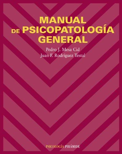 Manual de psicopatología general (Psicología) por Pedro J. Mesa Cid