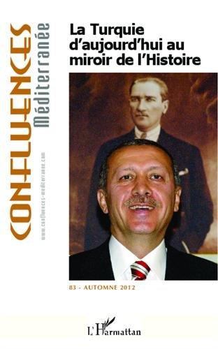 La Turquie d'aujourd'hui au miroir de l'histoire