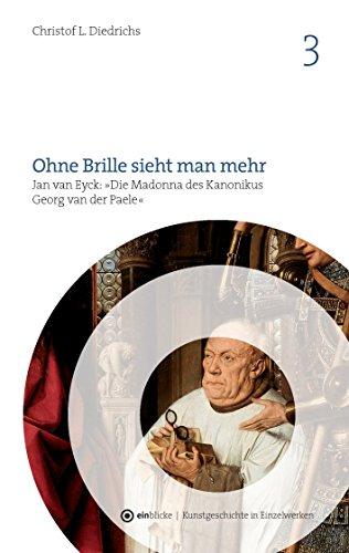 Ohne Brille sieht man mehr: Jan van Eyck: