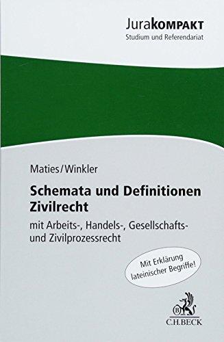 Schemata und Definitionen Zivilrecht: mit Arbeits-, Handels-, Gesellschafts- und Zivilprozessrecht