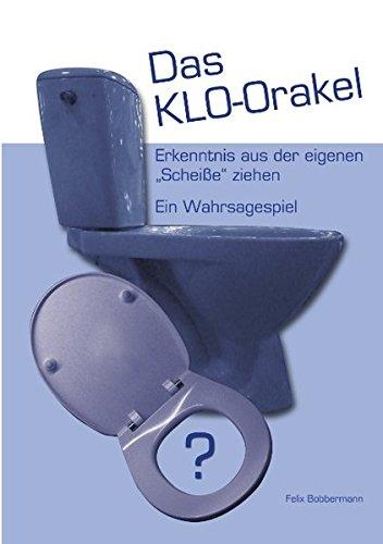 Das KLO-Orakel: Erkenntnis aus der eigenen Scheisse ziehen. Ein Wahrsagespiel